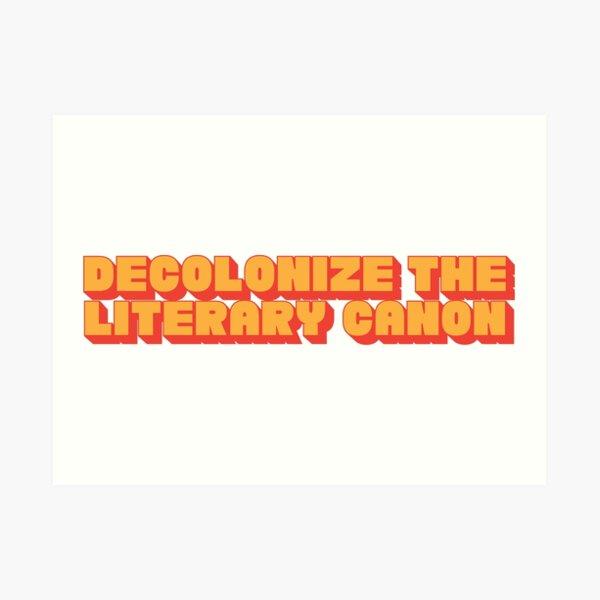 Decolonize the Literary Canon Art Print