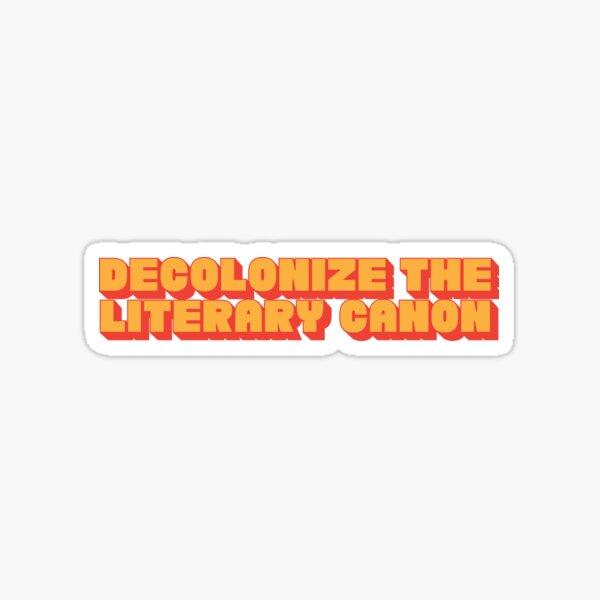 Decolonize the Literary Canon Sticker
