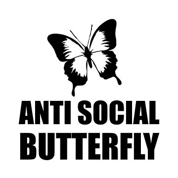 Anti Social Butterfly Funny Introvert by TheBestStore