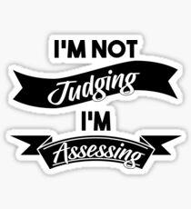 I'm Not Judging I'm Assessing Funny Social Worker Sticker