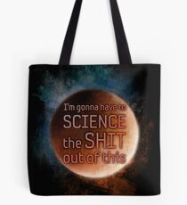 "The Martian ""I'm gonna have to science the shit out of this"" Tote Bag"