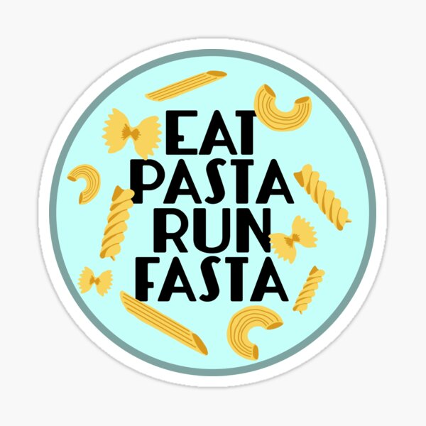 Eat Pasta Run Fasta Sticker