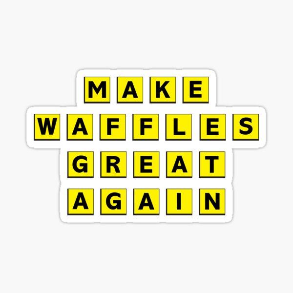Make Waffles Great Again Sticker