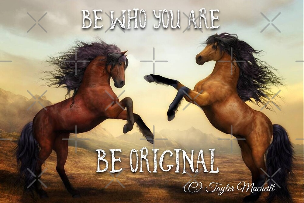 Be original  by TaylerMacneill