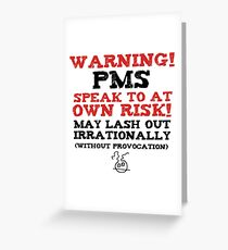 Warning! PMS! Greeting Card