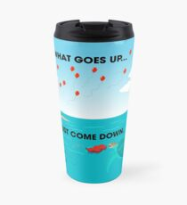 Conservation: What Goes Up Travel Mug