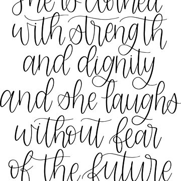 She Is Clothed In Strength And Dignity, She Laughs Without Fear Of The Future - Hand Lettered by caroowens