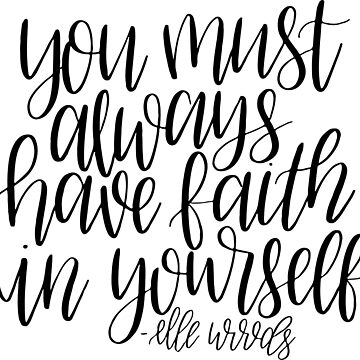 You Must Always Have Faith In Yourself - Elle Woods - Hand Lettered by caroowens