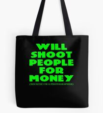 Funny Photographer Gift Will Shoot People For Money  Tote Bag
