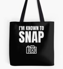 I'm Known To Snap Funny Photographer Photography Gift Tote Bag