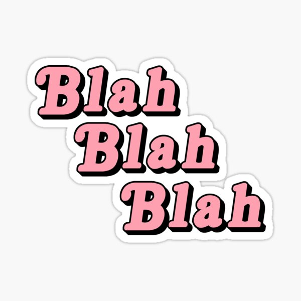 Blah Blah Blah Sticker