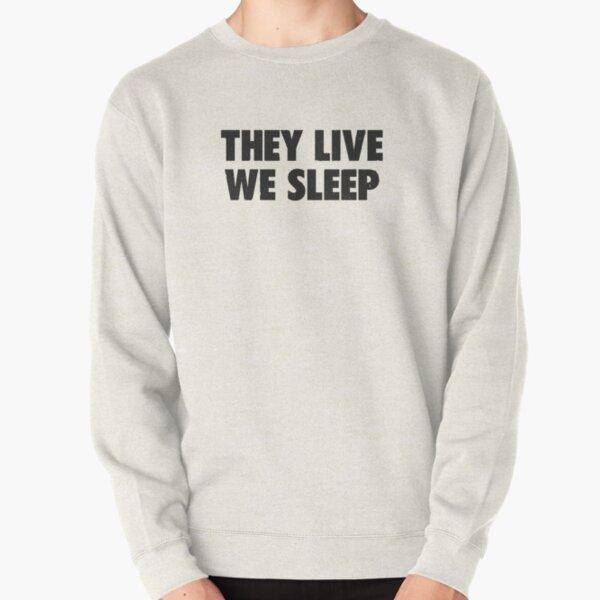 We Sleep Pullover Sweatshirt