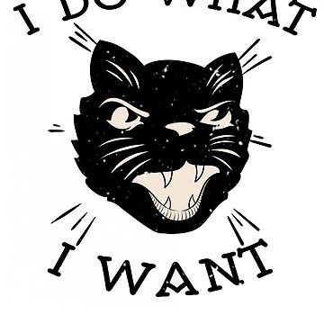 I DO What I Want Cat Gifts by iwaygifts