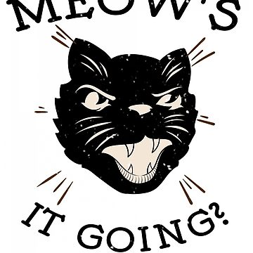 Meow's It Going! by iwaygifts