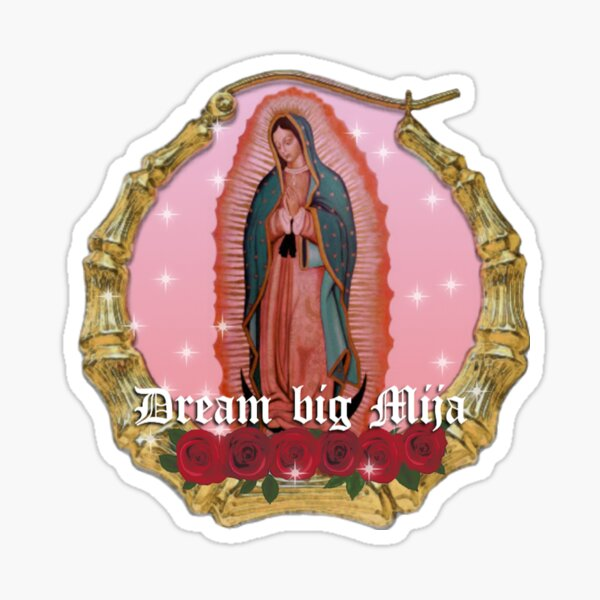 Dream Big Mija Latina Sticker Sticker