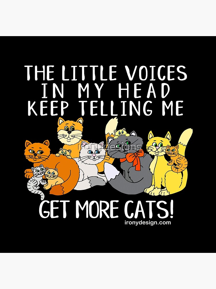 Get More Cats Funny Saying Dark by ironydesigns