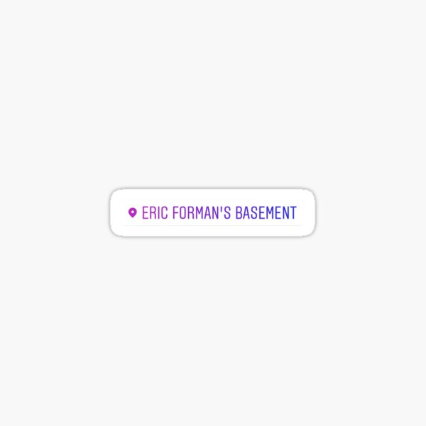 Eric Forman's Basement Instagram Geotag Sticker