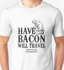 Have Bacon Will Travel T-Shirt