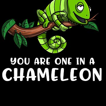 You Are One In A Chameleon Funny Lizard by underheaven