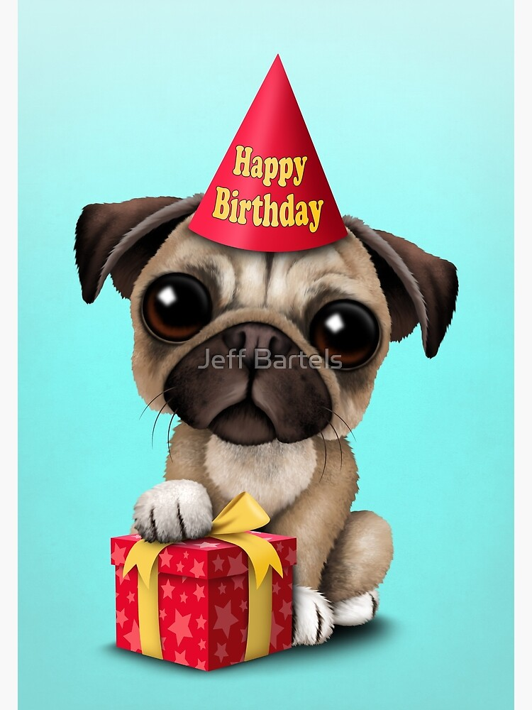Cute Happy Birthday Pug Puppy Greeting Card By Jeffbartels Redbubble