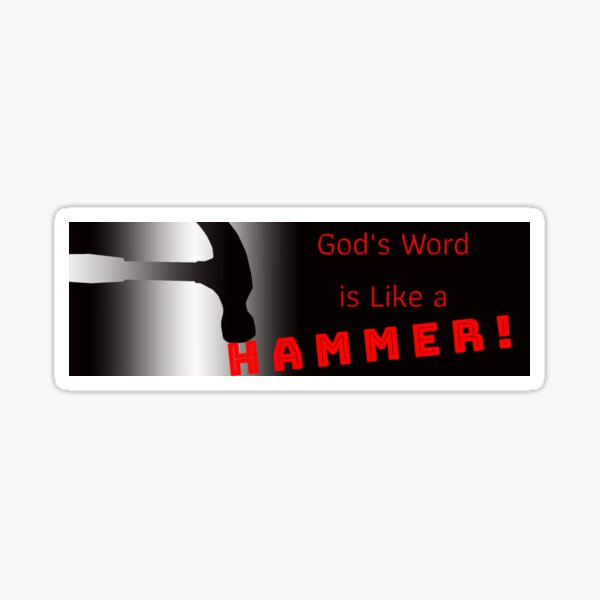 God's Word is Like a Hammer Sticker