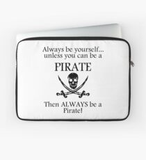 Always Be A Pirate Laptop Sleeve
