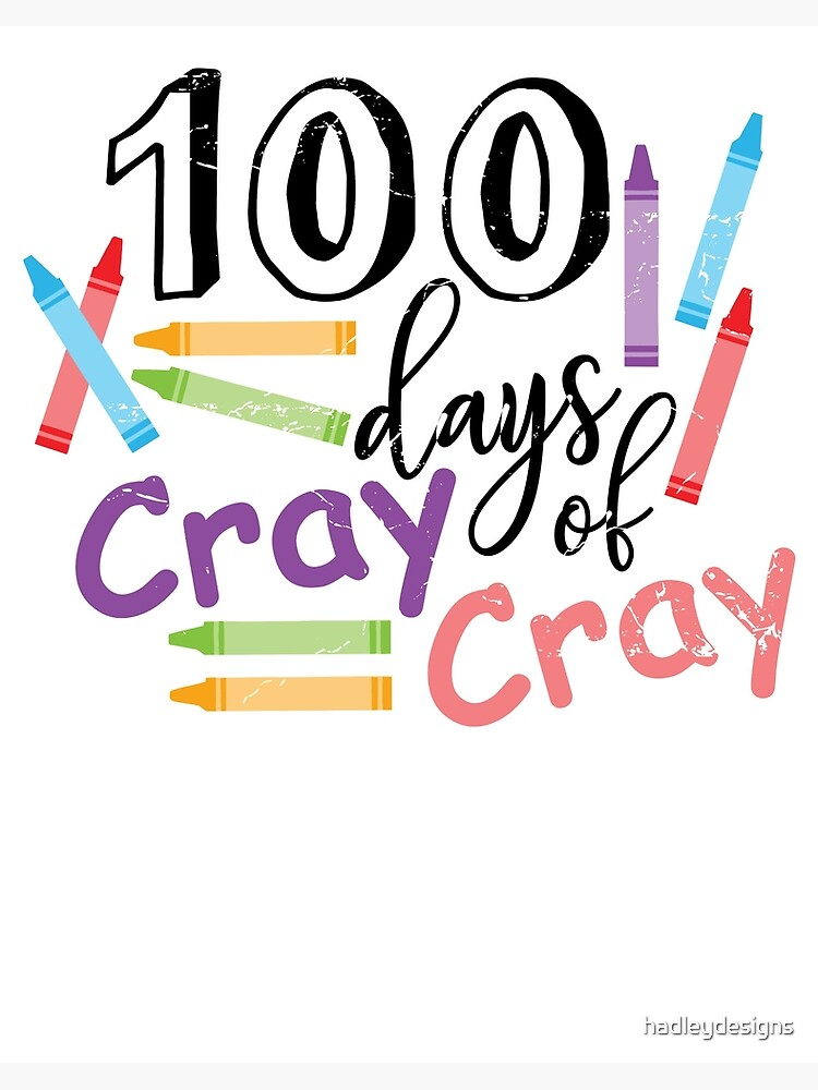 100 Days Of Cray Cray Funny Elementary Teacher 1 Art Board Print By Hadleydesigns Redbubble
