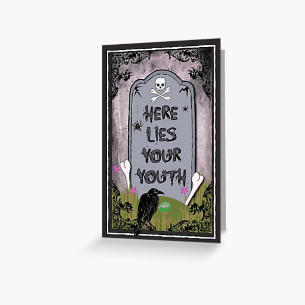 Here Lies Your Youth Greeting Card