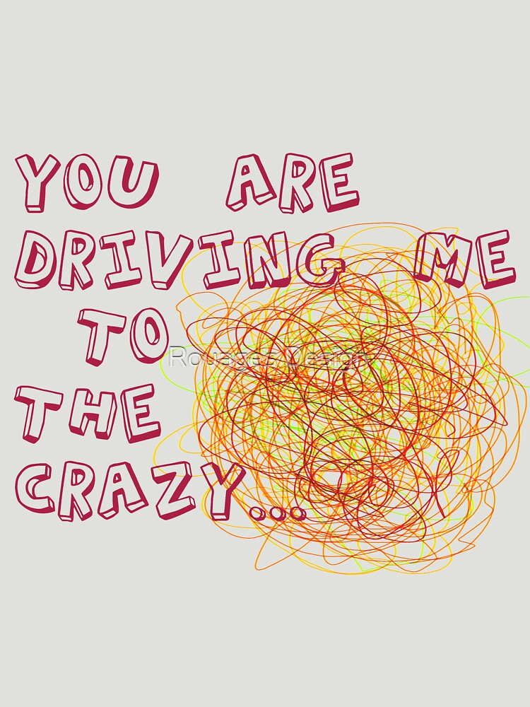 You are driving me to the crazy... by madday