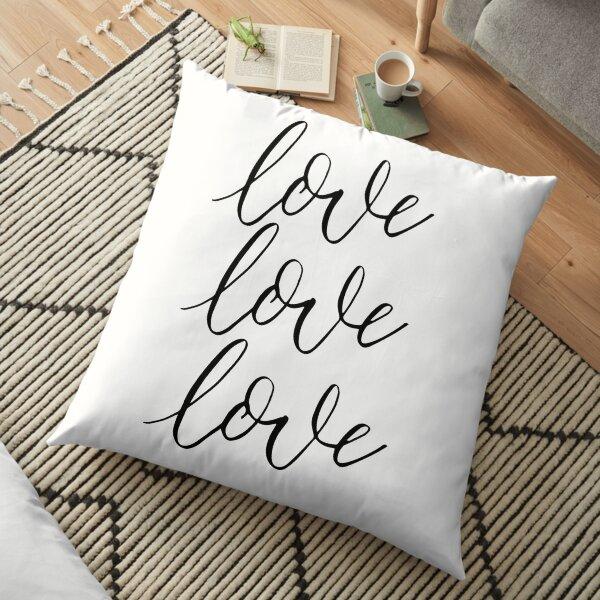 LOVE - hand lettered Love Love Love Floor Pillow
