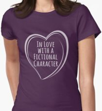 in love with a fictional character Womens Fitted T-Shirt