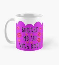 Fun Keto Mugs  - Butter Me Up with Keto  Mug