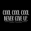 Cool Cool Cool Never Give Up (White on Black) by beautifullove
