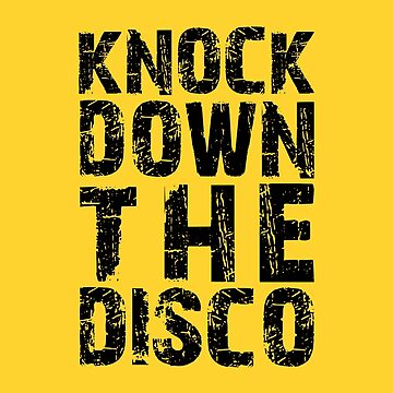 Knock Down The Disco by superkickparty