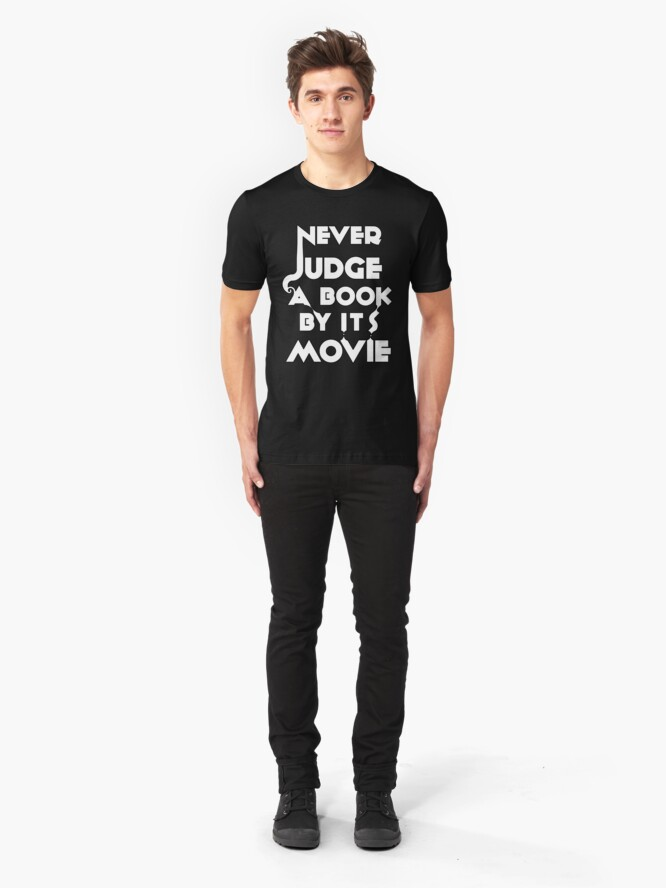 Alternate view of Never Judge A Book By Its Movie - White Slim Fit T-Shirt
