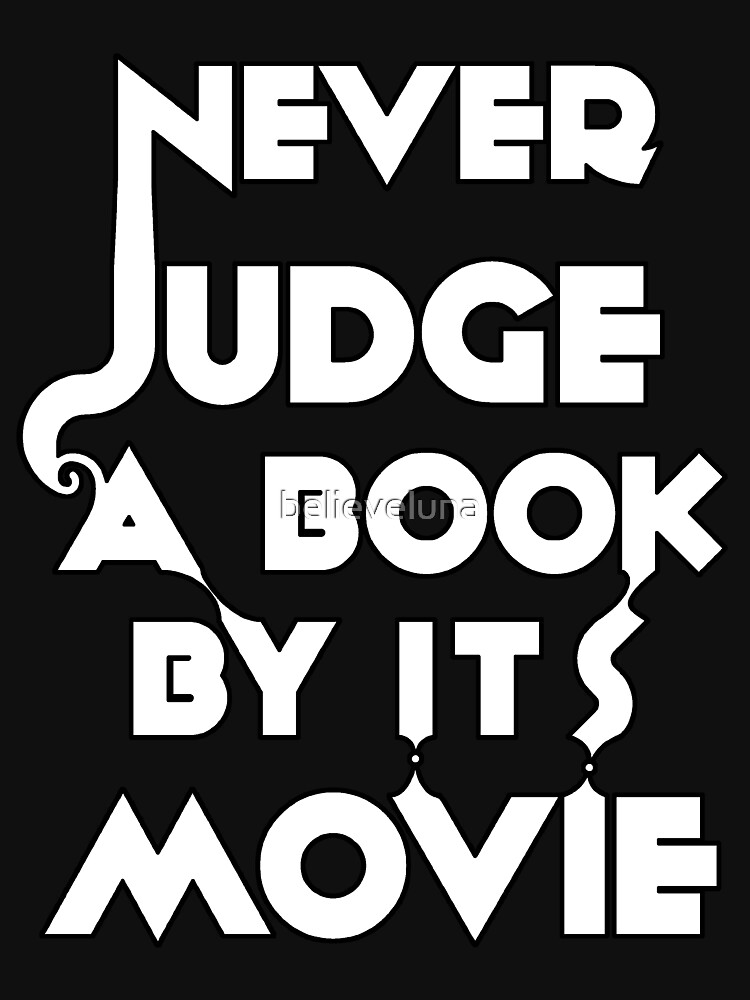 Never Judge A Book By Its Movie - White by believeluna