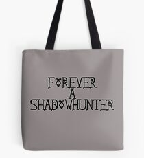 Forever A Shadowhunter Tote Bag