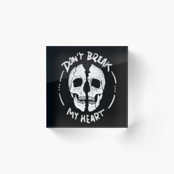 Do not break my heart Acrylic Block