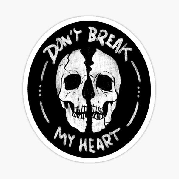 Don't break my heart Sticker