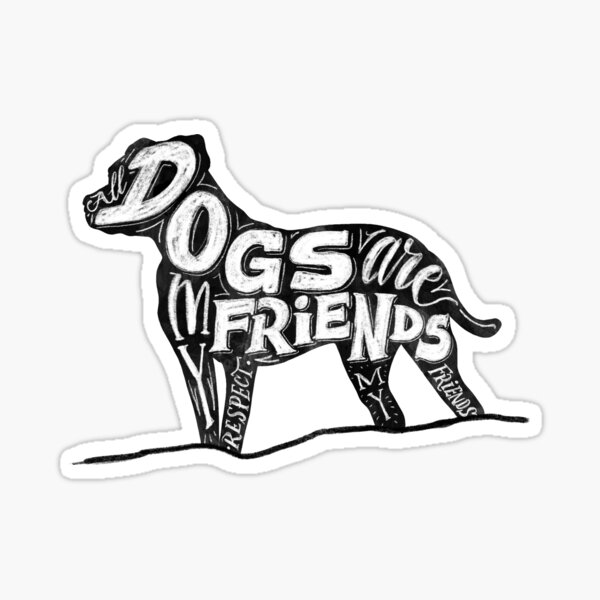 All dogs are my friends Sticker
