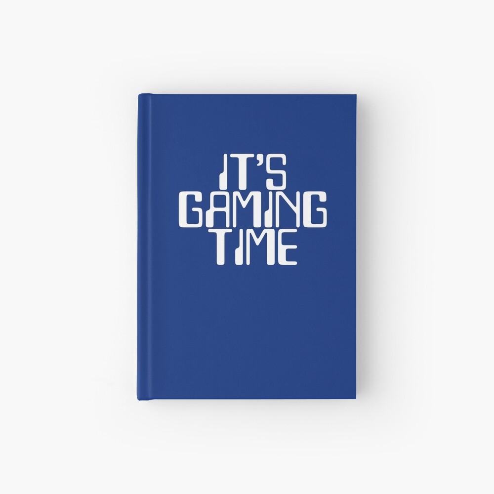 Gamer Gift - Its Gaming Time - Video Games Player Present Hardcover Journal