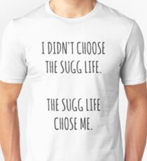 """The Sugg Life""  Unisex T-Shirt"
