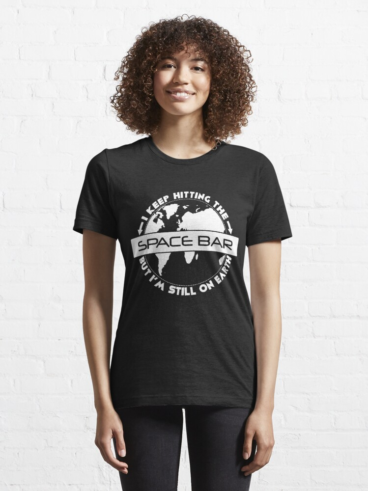 Alternative Ansicht von Space Bar But I'm Still On Earth - Astronomy And Space Gift Essential T-Shirt