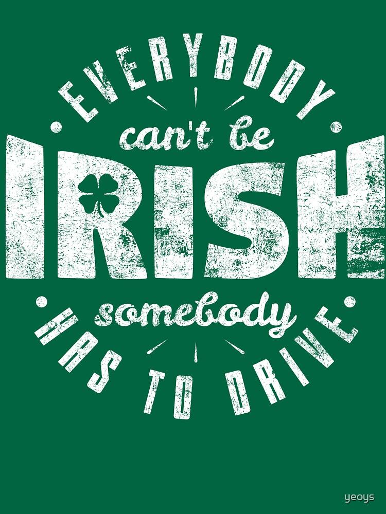 Everybody Can't Be Irish - St. Patrick's Day Gift von yeoys