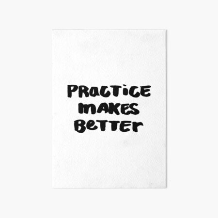 Practice Makes Better Art Board Print
