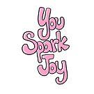 You Spark Joy by cozyreverie