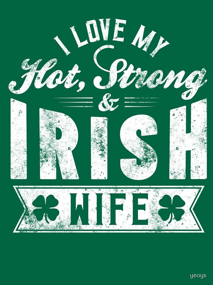 I Love My Hot Strong Irish Wife - St. Patrick's Day Gift von yeoys