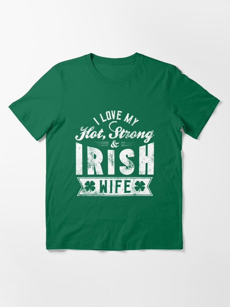 Alternative Ansicht von I Love My Hot Strong Irish Wife - St. Patrick's Day Gift Essential T-Shirt
