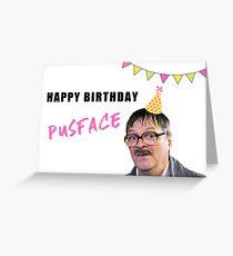 Friday Night Dinner, Happy birthday pusface, British tv, Banter, Puns, Good vibes Greeting Card