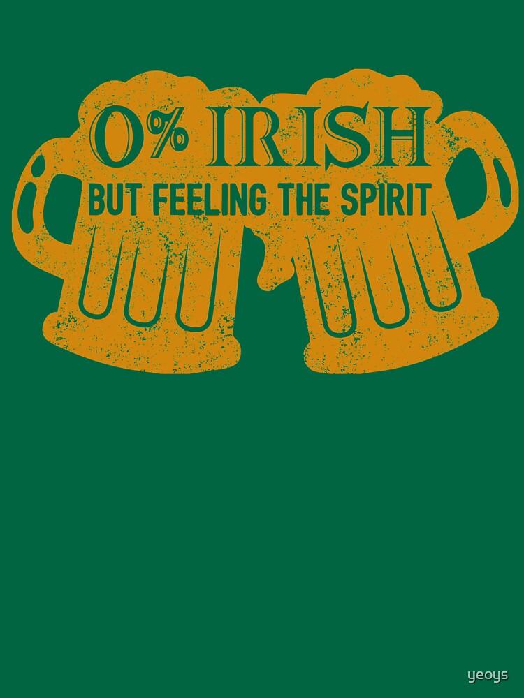 0% Irish But Feeling The Spirit - St. Patrick's Day Gift von yeoys
